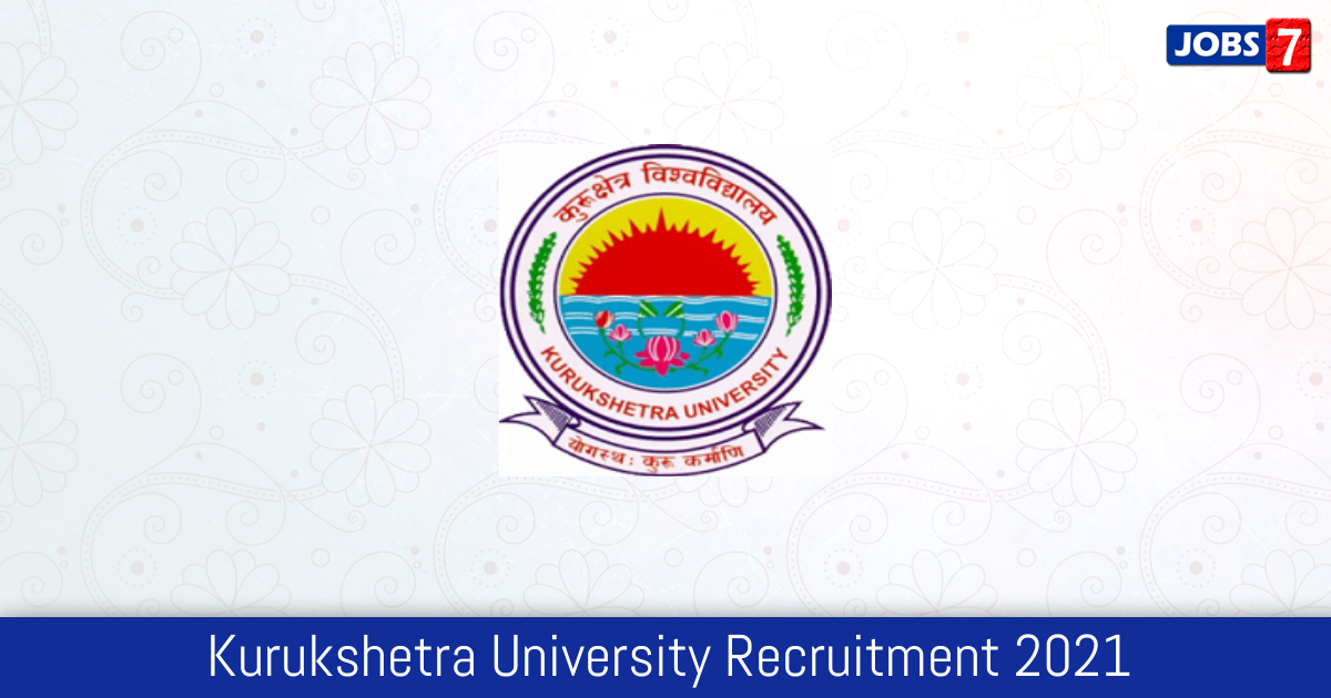 Kurukshetra University Recruitment 2021:  Jobs in Kurukshetra University | Apply @ www.kuk.ac.in