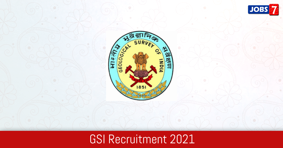 GSI Recruitment 2021:  Jobs in GSI | Apply @ www.gsi.gov.in