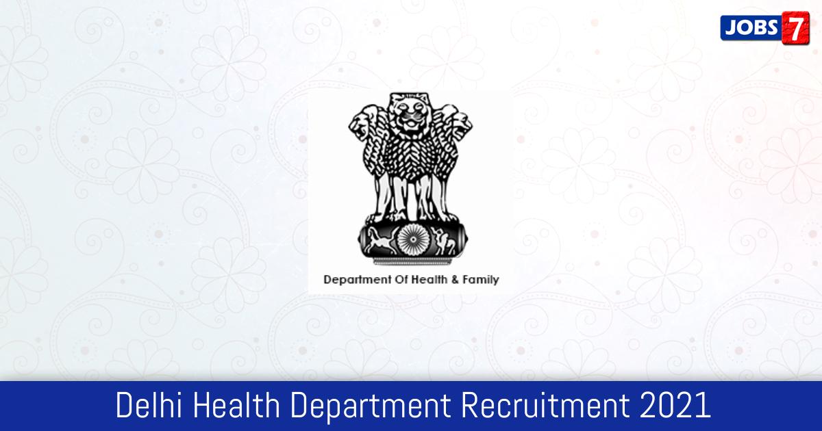 Delhi Health Department Recruitment 2021:  Jobs in Delhi Health Department | Apply @ health.delhigovt.nic.in