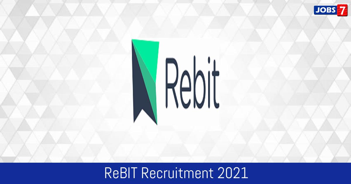 ReBIT Recruitment 2021:  Jobs in ReBIT | Apply @ rebit.org.in