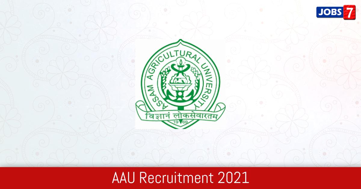 AAU Recruitment 2021:  Jobs in AAU | Apply @ www.aau.ac.in