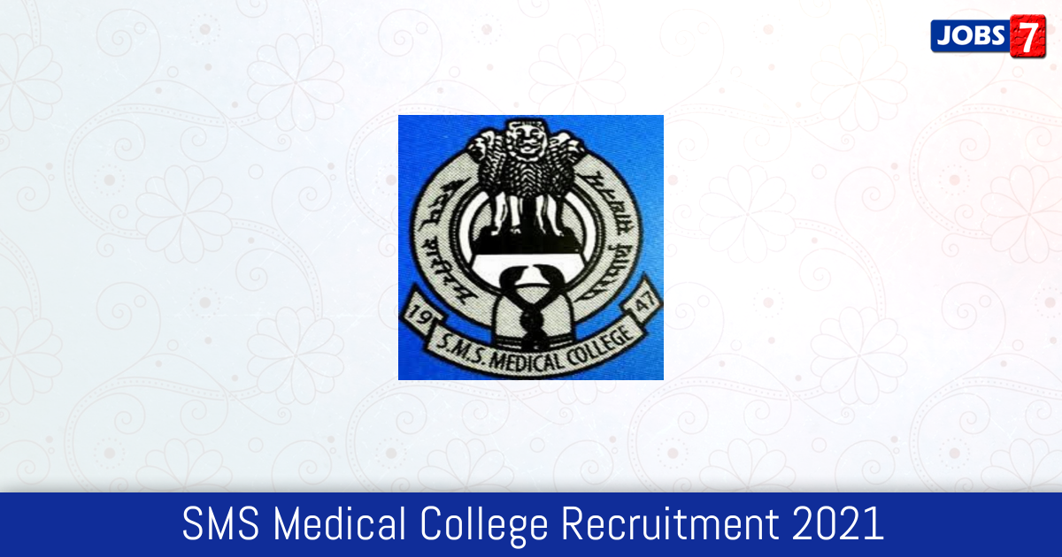SMS Medical College Recruitment 2021:  Jobs in SMS Medical College   Apply @ education.rajasthan.gov.in