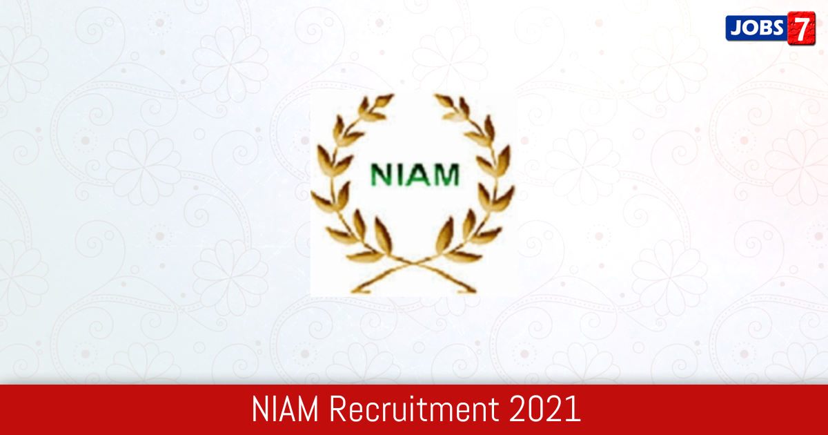 NIAM Recruitment 2021:  Jobs in NIAM | Apply @ www.ccsniam.gov.in