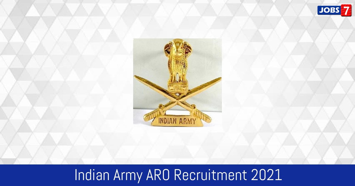 Indian Army ARO Recruitment 2021:  Jobs in Indian Army ARO | Apply @ joinindianarmy.nic.in