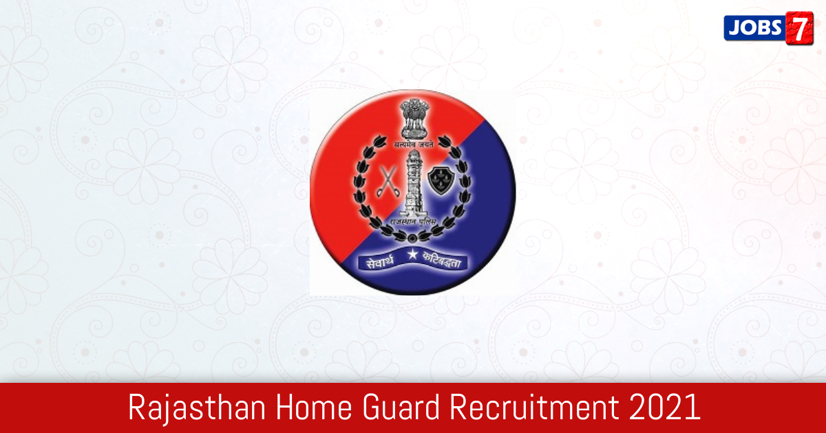 Rajasthan Home Guard Recruitment 2021:  Jobs in Rajasthan Home Guard | Apply @ home.rajasthan.gov.in