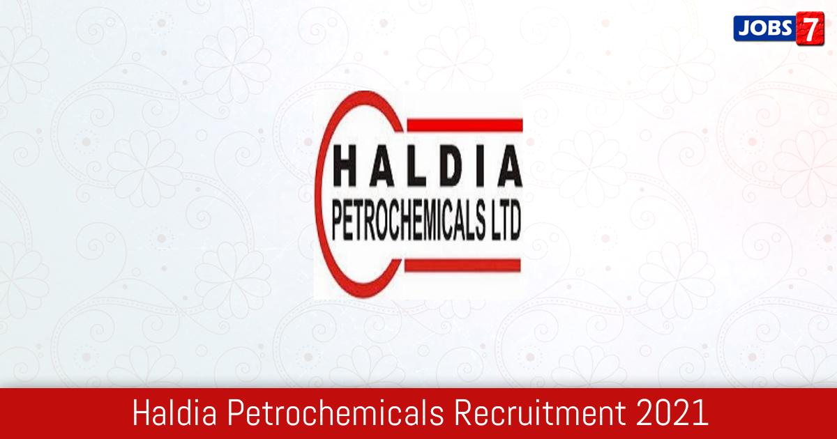 Haldia Petrochemicals Recruitment 2021:  Jobs in Haldia Petrochemicals | Apply @ www.haldiapetrochemicals.com