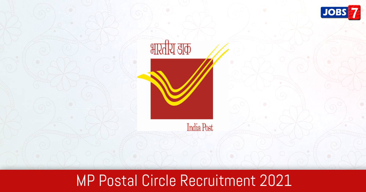 MP Postal Circle Recruitment 2021:  Jobs in MP Postal Circle   Apply @ www.appost.in