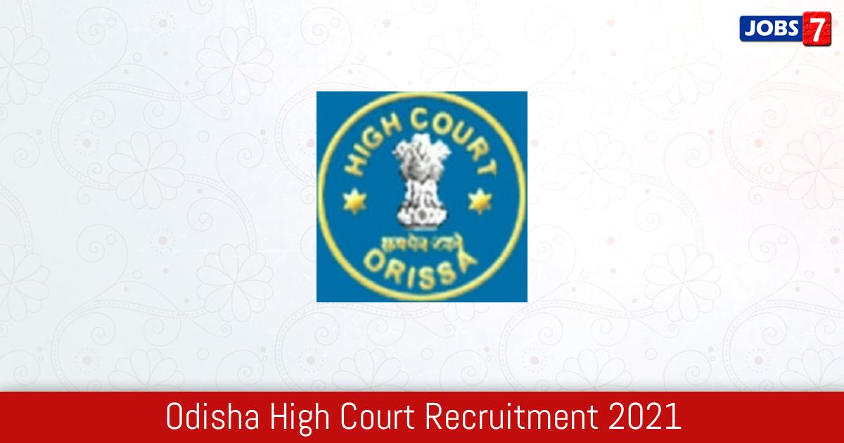 Odisha High Court Recruitment 2021:  Jobs in Odisha High Court | Apply @ www.orissahighcourt.nic.in