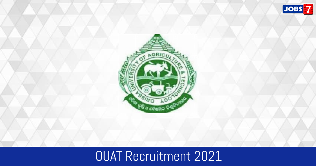 OUAT Recruitment 2021:  Jobs in OUAT | Apply @ www.ouat.nic.in
