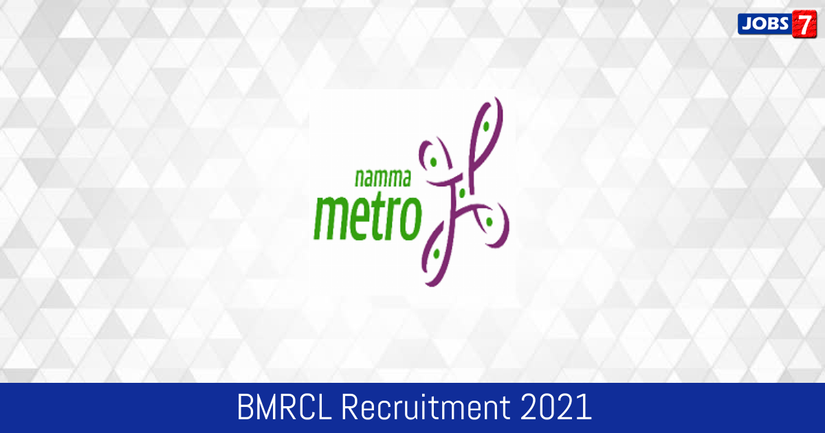 BMRCL Recruitment 2021:  Jobs in BMRCL | Apply @ english.bmrc.co.in