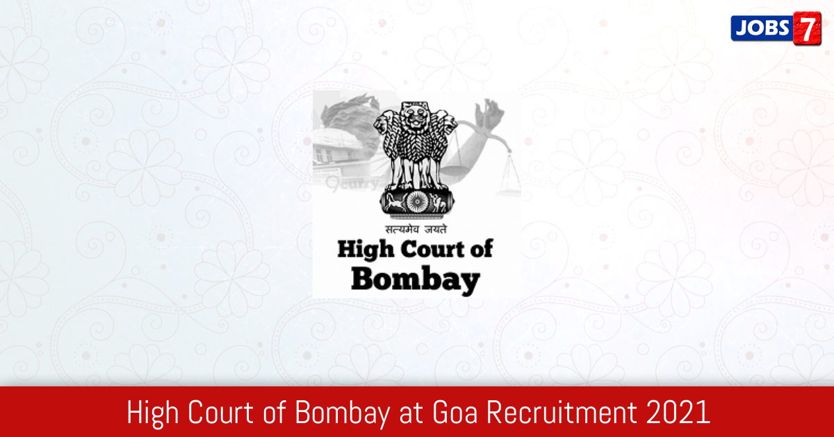 High Court of Bombay at Goa Recruitment 2021:  Jobs in High Court of Bombay at Goa | Apply @ hcbombayatgoa.nic.in