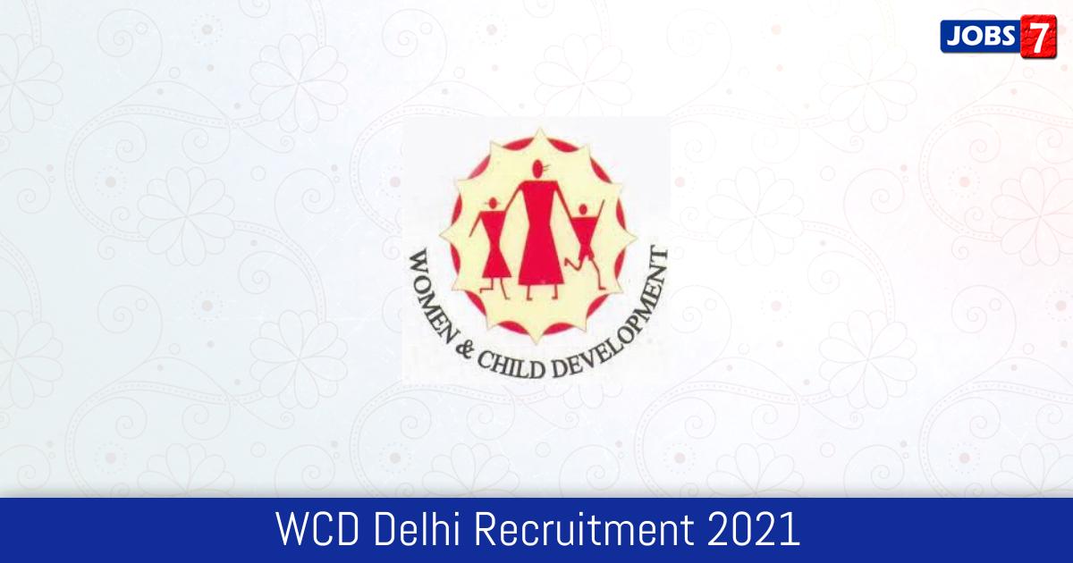 WCD Delhi Recruitment 2021:  Jobs in WCD Delhi | Apply @ www.wcddel.in