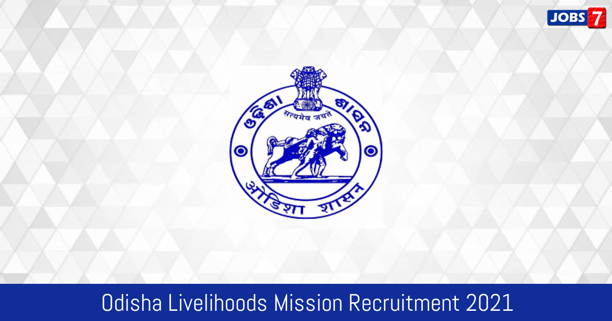 Odisha Livelihoods Mission Recruitment 2021:  Jobs in Odisha Livelihoods Mission | Apply @ olm.nic.in