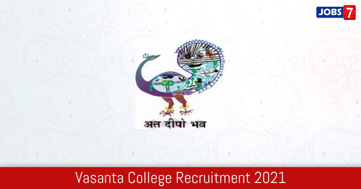 Vasanta College Recruitment 2021:  Jobs in Vasanta College   Apply @ vasantakfi.ac.in