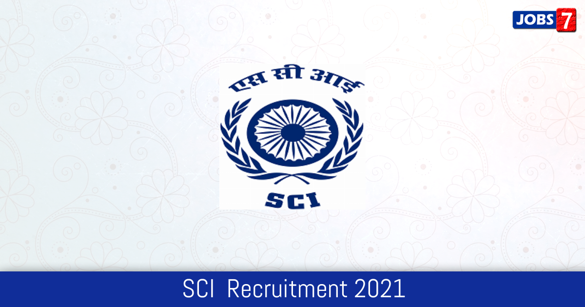 SCI  Recruitment 2021:  Jobs in SCI  | Apply @ www.shipindia.com
