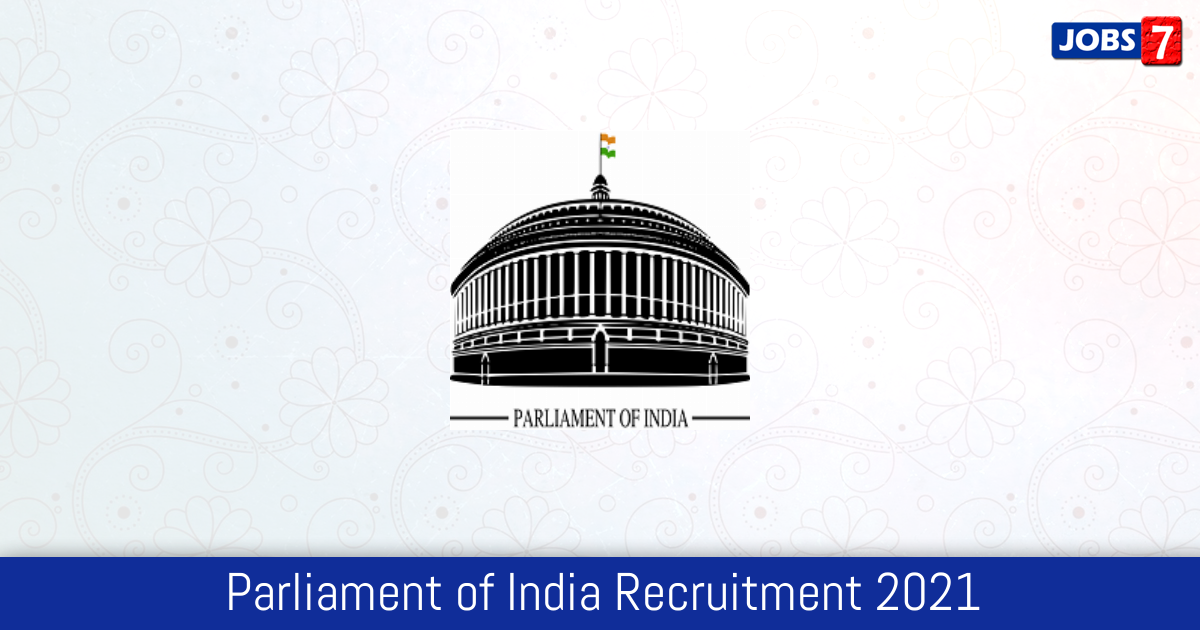 Parliament of India Recruitment 2021:  Jobs in Parliament of India | Apply @ loksabha.nic.in