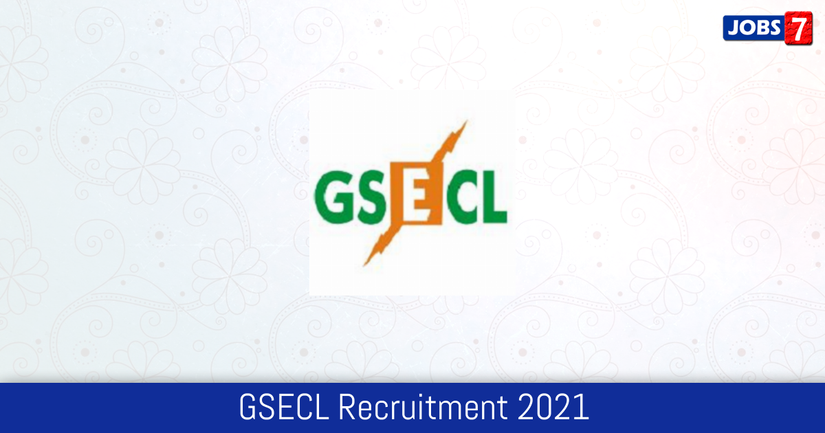 GSECL Recruitment 2021:  Jobs in GSECL   Apply @ www.gsecl.in