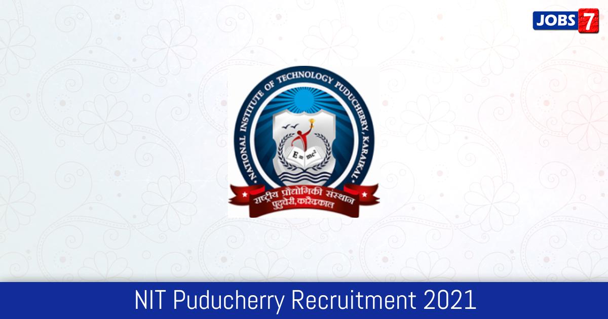NIT Puducherry Recruitment 2021:  Jobs in NIT Puducherry   Apply @ www.nitpy.ac.in