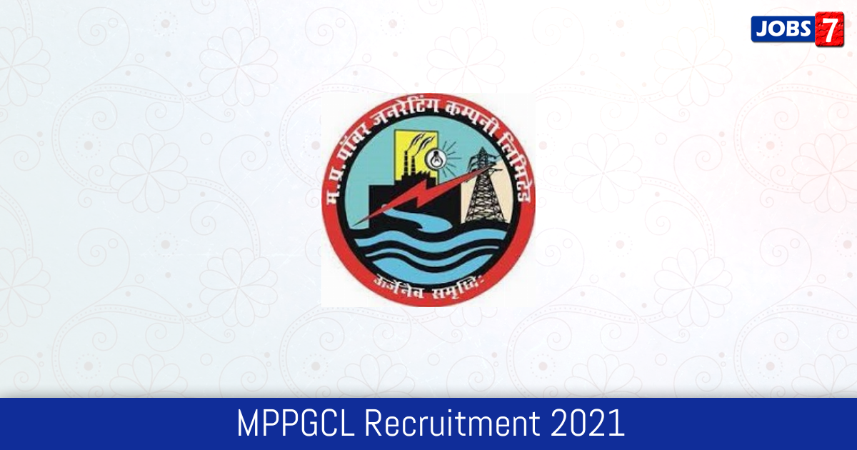 MPPGCL Recruitment 2021:  Jobs in MPPGCL | Apply @ www.mppgcl.mp.gov.in