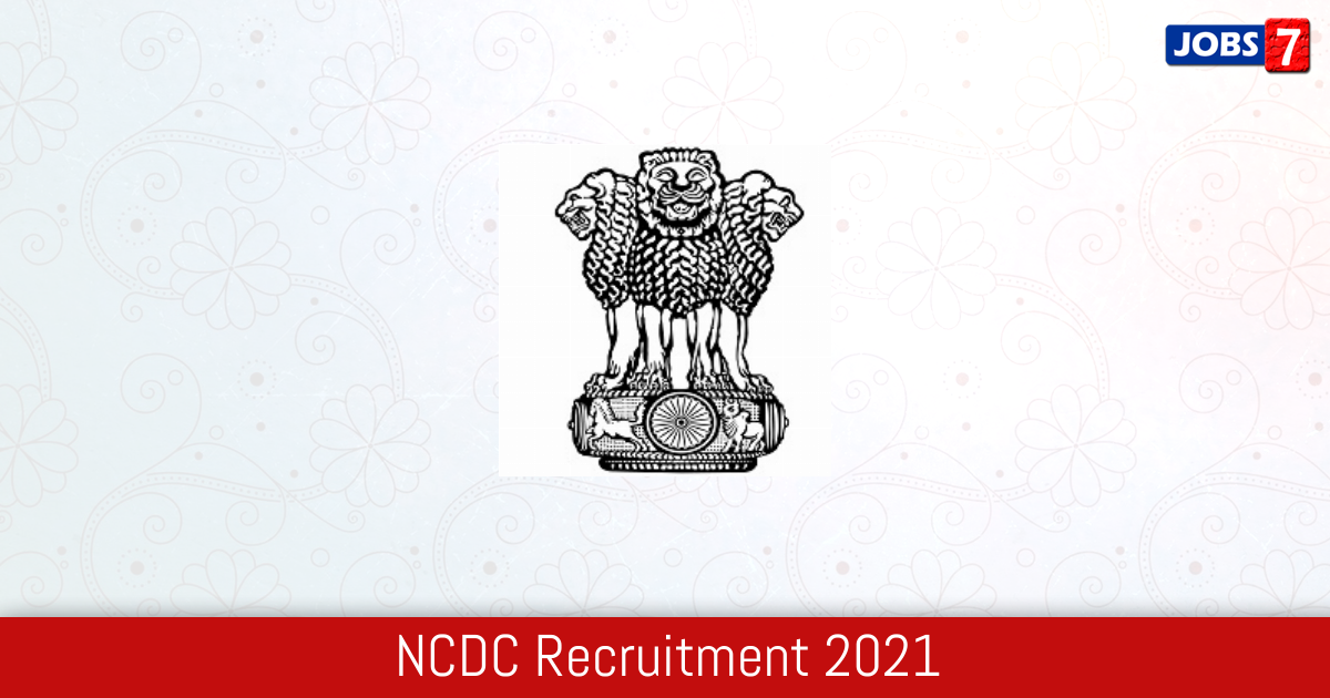 NCDC Recruitment 2021:  Jobs in NCDC | Apply @ ncdc.gov.in