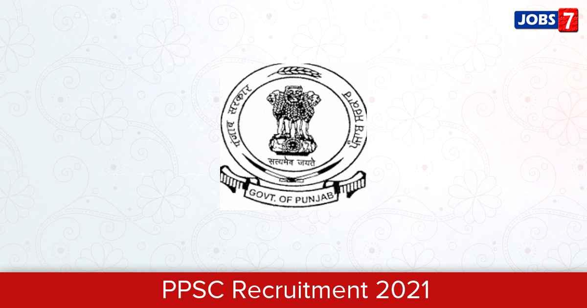 PPSC Recruitment 2021: 119 Jobs in PPSC | Apply @ ppsc.gov.in
