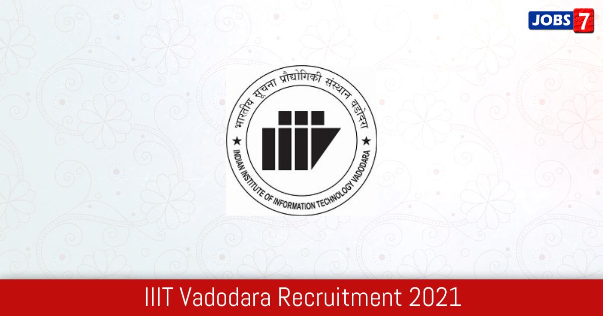 IIIT Vadodara Recruitment 2021: 13 Jobs in IIIT Vadodara | Apply @ iiitvadodara.ac.in