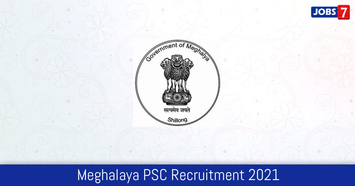 Meghalaya PSC Recruitment 2021:  Jobs in Meghalaya PSC | Apply @ mpsc.nic.in