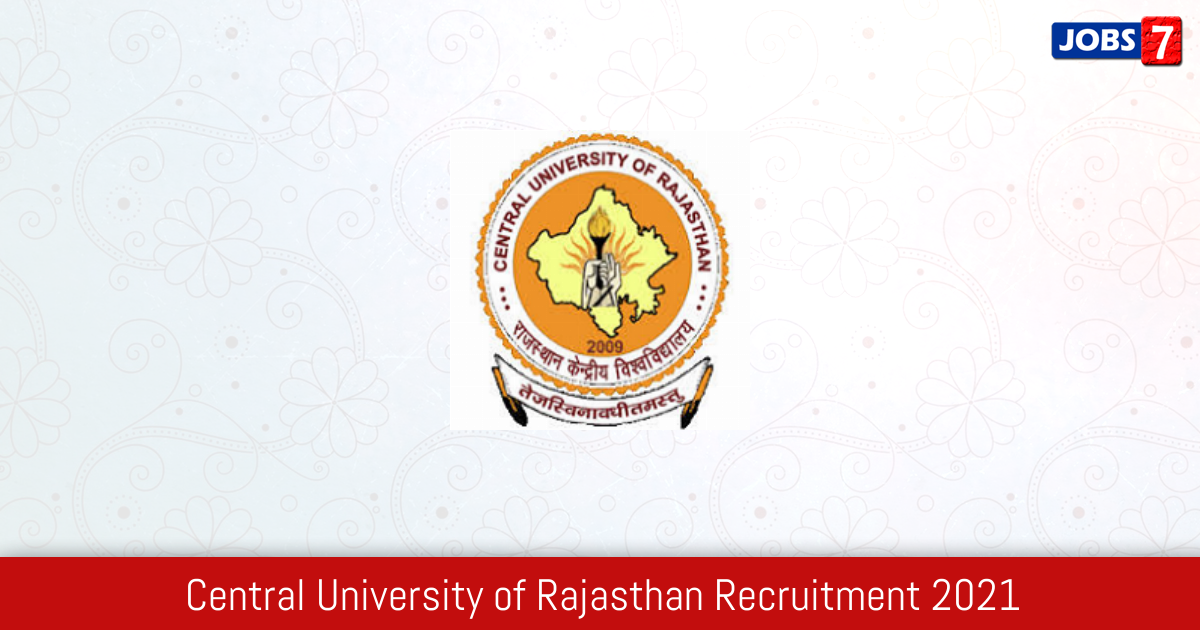 Central University of Rajasthan Recruitment 2021:  Jobs in Central University of Rajasthan | Apply @ curaj.ac.in