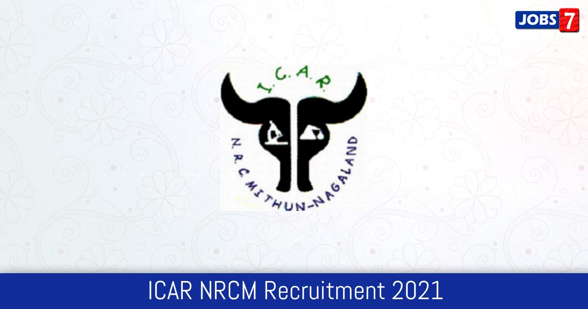 ICAR NRCM Recruitment 2021:  Jobs in ICAR NRCM | Apply @ www.nrcmithun.res.in