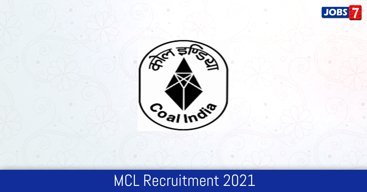 MCL Recruitment 2021:  Jobs in MCL | Apply @ www.mahanadicoal.in
