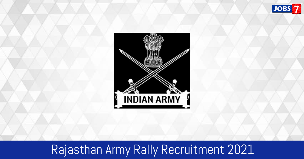 Rajasthan Army Rally Recruitment 2021:  Jobs in Rajasthan Army Rally | Apply @ joinindianarmy.nic.in