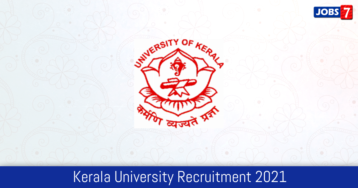 Kerala University Recruitment 2021:  Jobs in Kerala University | Apply @ www.keralauniversity.ac.in