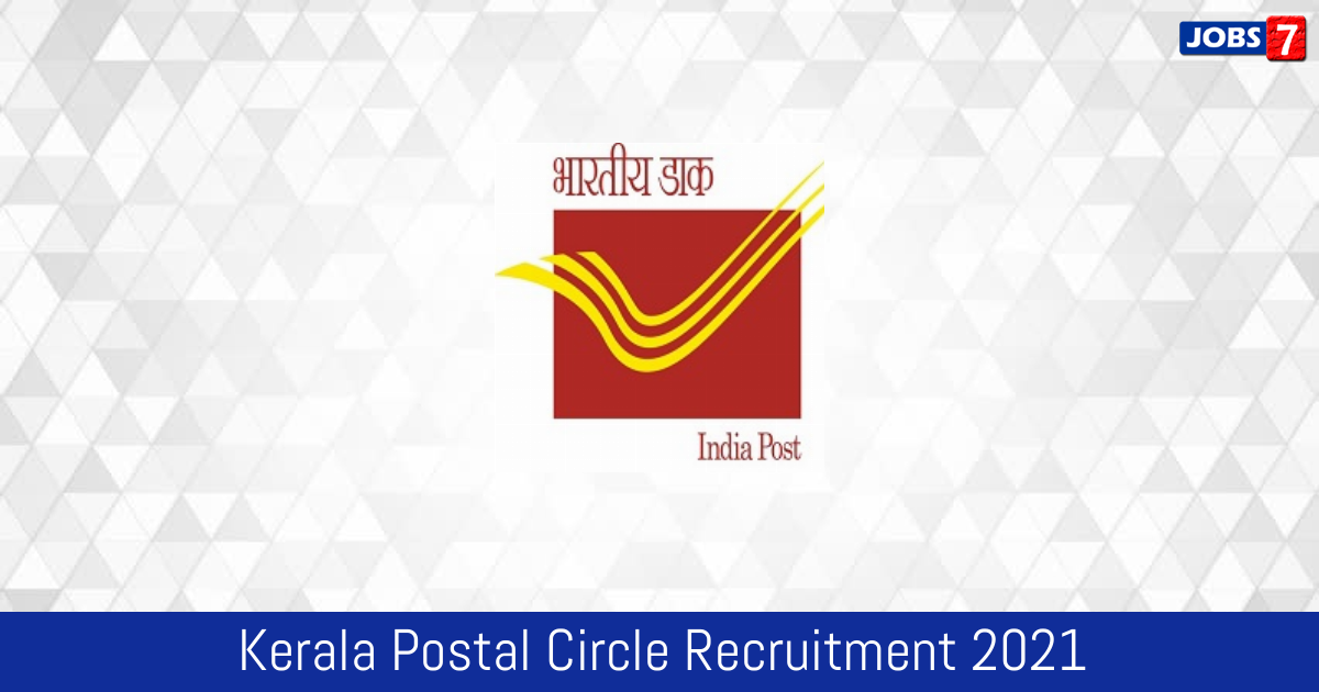 Kerala Postal Circle Recruitment 2021:  Jobs in Kerala Postal Circle | Apply @ www.keralapost.gov.in