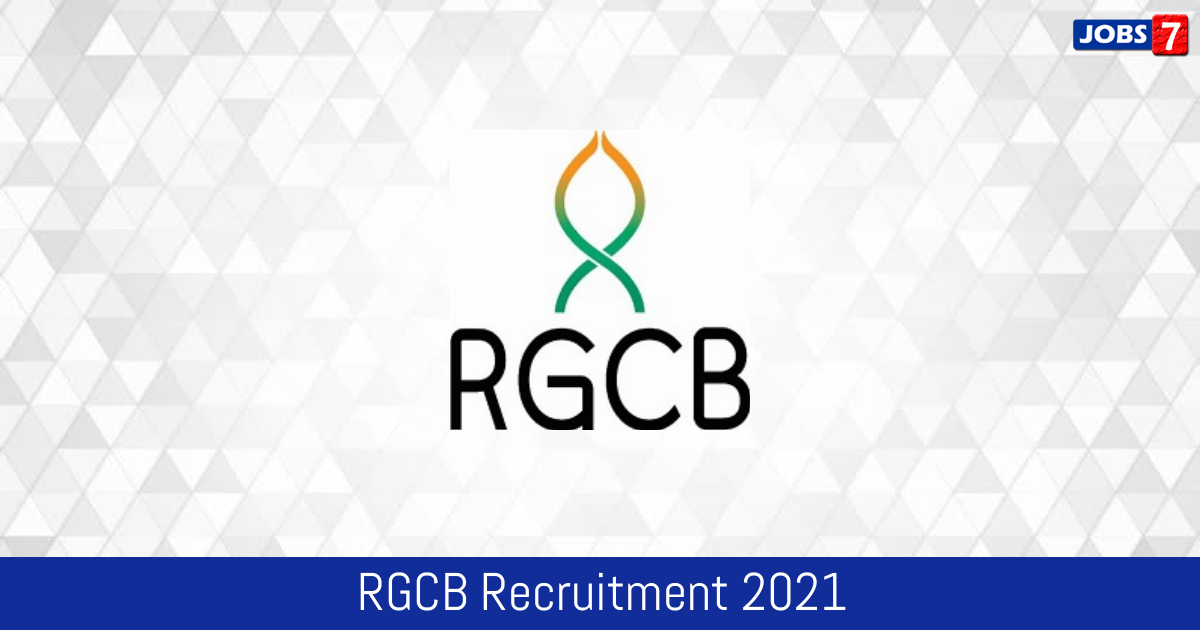 RGCB Recruitment 2021:  Jobs in RGCB | Apply @ rgcb.res.in