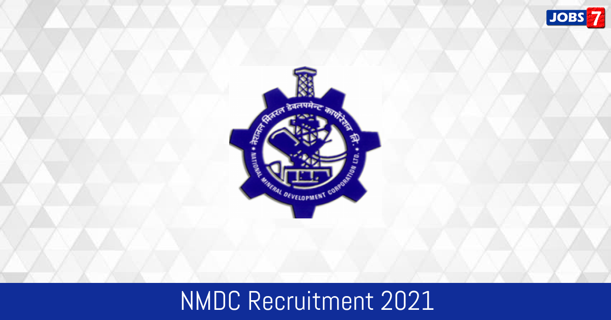 NMDC Recruitment 2021: 211 Jobs in NMDC | Apply @ www.nmdc.co.in