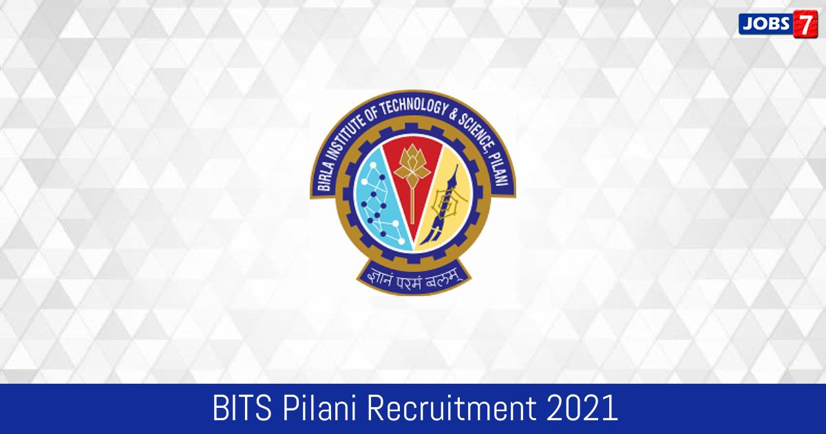 BITS Pilani Recruitment 2021:  Jobs in BITS Pilani | Apply @ www.bits-pilani.ac.in