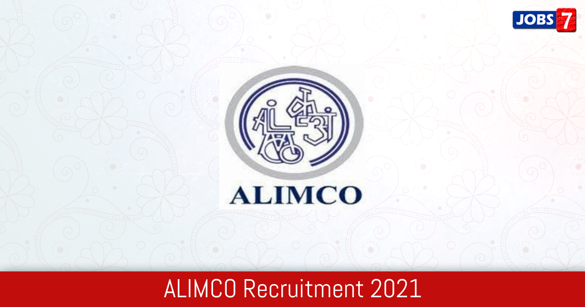 ALIMCO Recruitment 2021: 37 Jobs in ALIMCO | Apply @ www.alimco.in