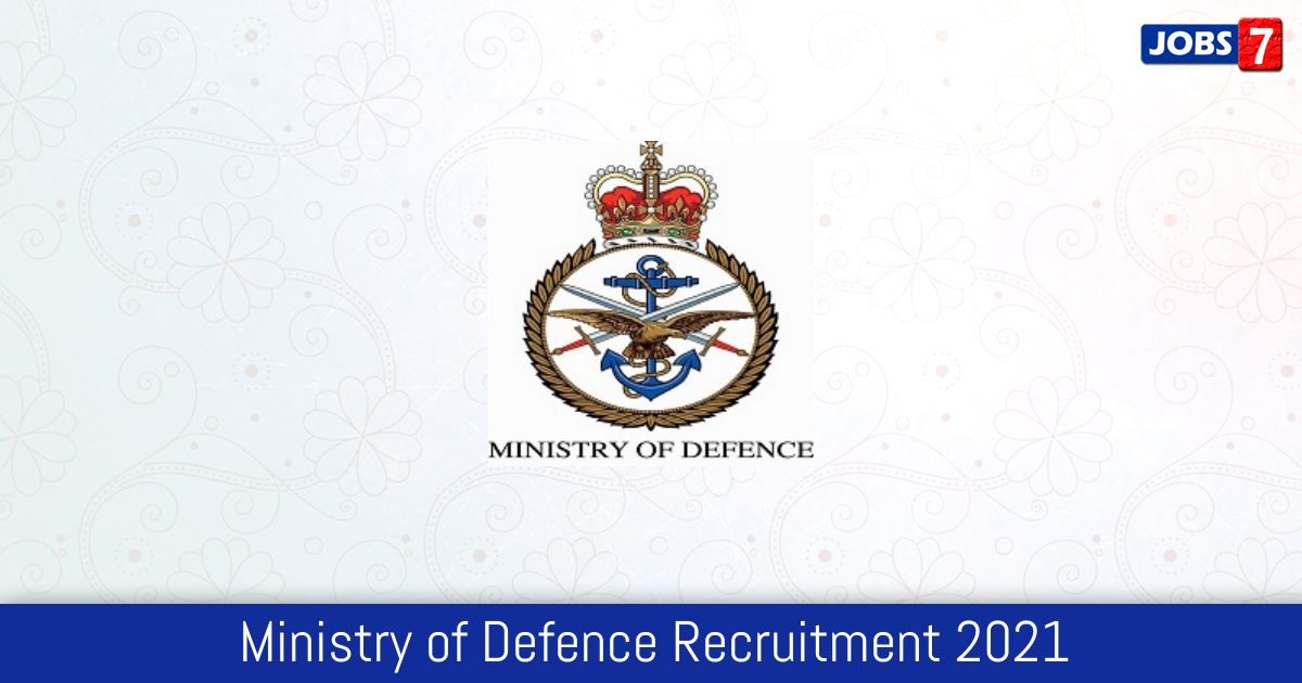 Ministry of Defence Recruitment 2021:  Jobs in Ministry of Defence | Apply @ mod.gov.in