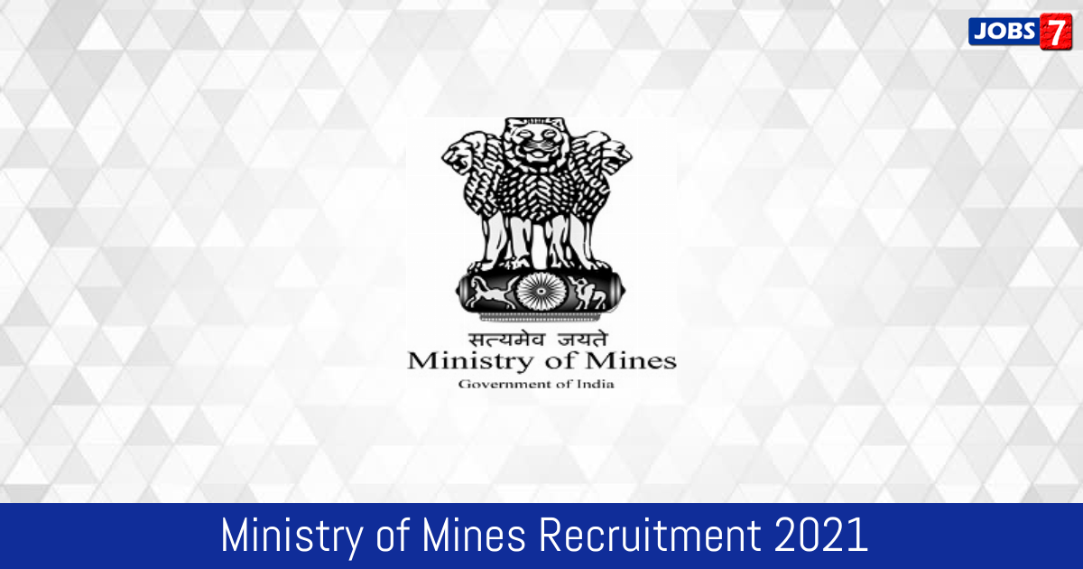 Ministry of Mines Recruitment 2021:  Jobs in Ministry of Mines | Apply @ www.mines.gov.in