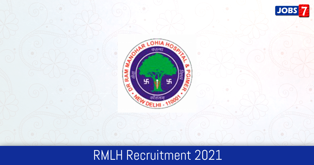 RMLH Recruitment 2021:  Jobs in RMLH | Apply @ rmlh.nic.in