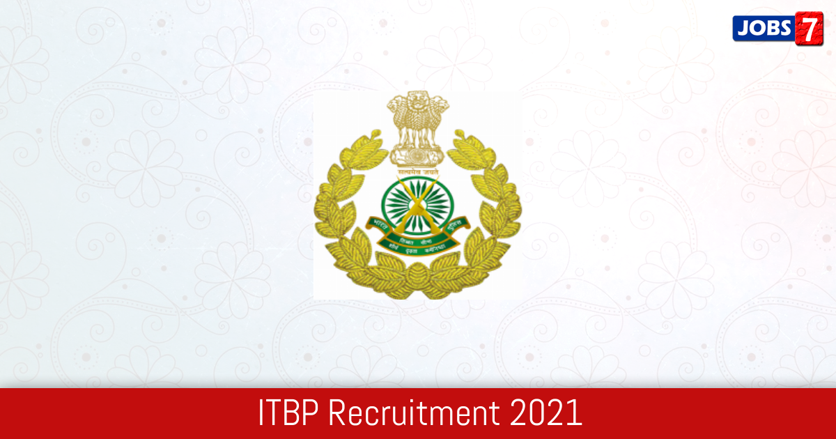 ITBP Recruitment 2021:  Jobs in ITBP | Apply @ www.itbpolice.nic.in