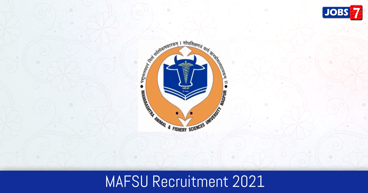 MAFSU Recruitment 2021:  Jobs in MAFSU | Apply @ mafsu.in