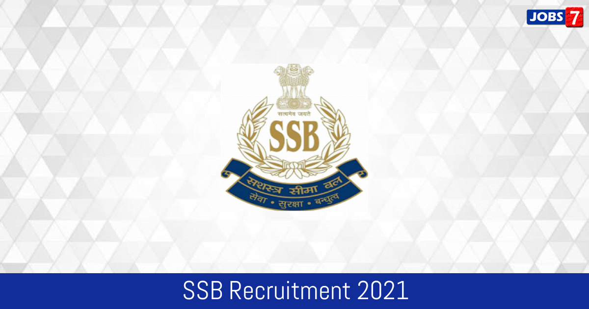 SSB Recruitment 2021:  Jobs in SSB | Apply @ ssb.nic.in