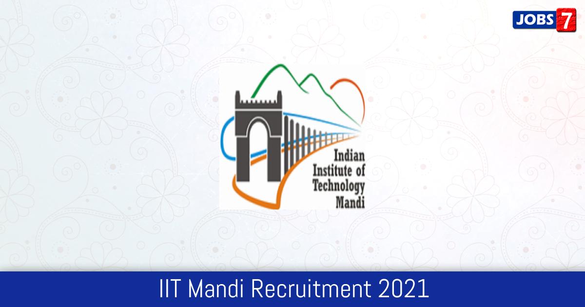 IIT Mandi Recruitment 2021:  Jobs in IIT Mandi   Apply @ www.iitmandi.ac.in