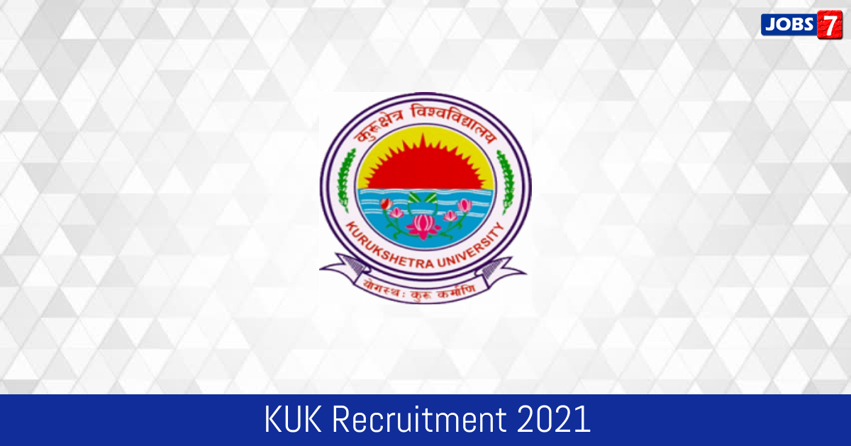 KUK Recruitment 2021:  Jobs in KUK | Apply @ www.kuk.ac.in