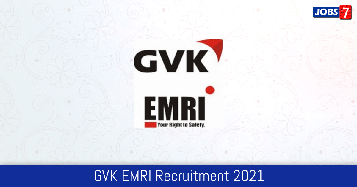 GVK EMRI Recruitment 2021:  Jobs in GVK EMRI | Apply @ www.emri.in