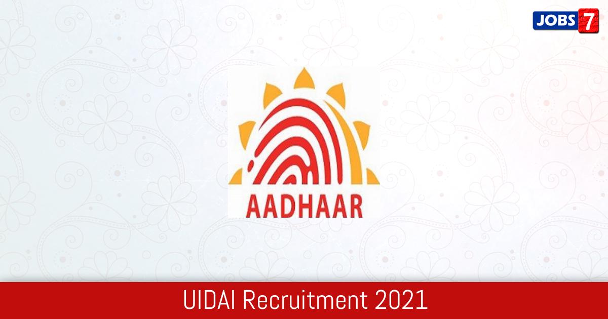 UIDAI Recruitment 2021: 40 Jobs in UIDAI | Apply @ uidai.gov.in