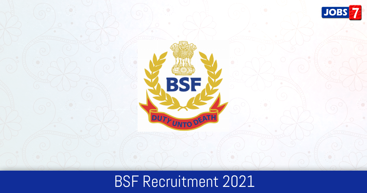 BSF Recruitment 2021: 53 Jobs in BSF | Apply @ bsf.nic.in