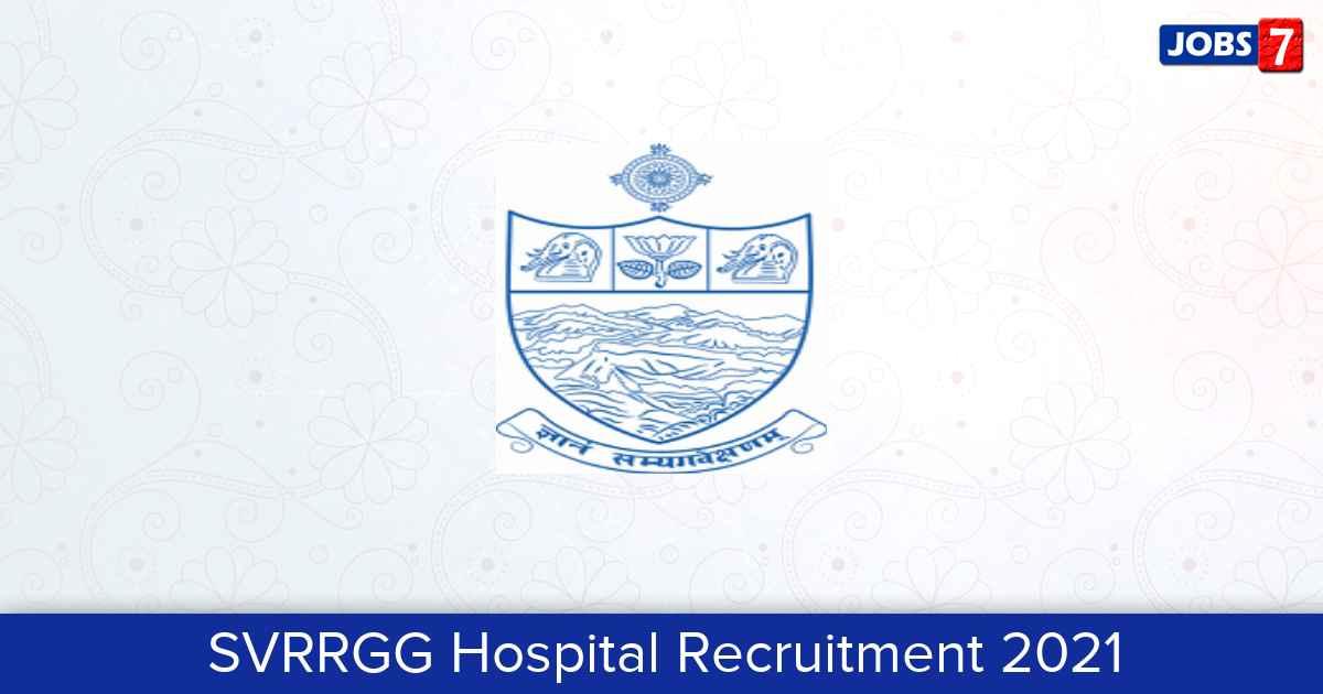 SVRRGG Hospital Recruitment 2021:  Jobs in SVRRGG Hospital | Apply @ svmctpt.edu.in