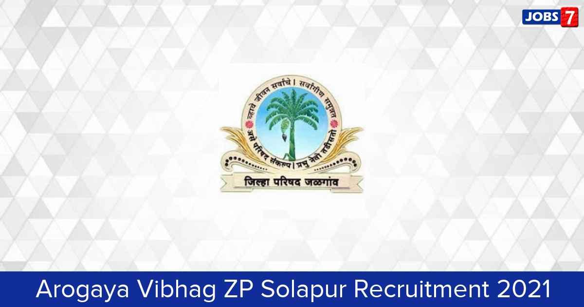 Arogaya Vibhag ZP Solapur Recruitment 2021:  Jobs in Arogaya Vibhag ZP Solapur | Apply @ zpsolapur.gov.in